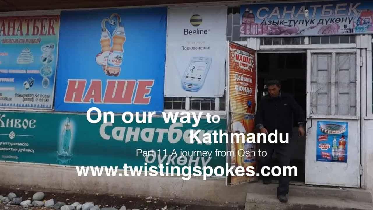 "On our way to Kathmandu part 11 ""The Road to Bishkek"""
